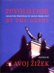REVOLUTION AT THE GATES : Selected Writings of Lenin from 1917 - Lenin, Vladimir İlyiç