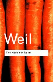 NEED FOR ROOTS 2e : Prelude to a Declaration of Duties Towards Mankind - Weil, Simone