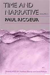 Time and Narrative Volume 3 - Ricoeur, Paul