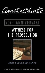 Witness for the Prosecution and Selected Plays - Christie, Agatha