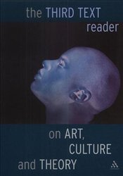 THIRD TEXT READER ON ART CULTURE AND THEORY - Sardar, Ziauddin