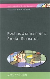 Postmodernism and Social Research - Alvesson, Mats