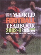 WORLD FOOTBALL YEARBOOK 2002/3 - Goldblatt, David