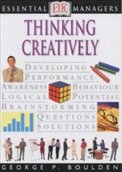 THINKING CREATIVELY : Essential Managers - BOULDEN, GEORGE P.