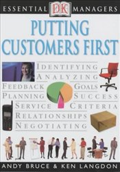 PUTTING CUSTOMER FIRST : Essential Managers - Bruce, Andy