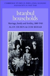 Istanbul Households : Marriage, Family and Fertility, 1880-1940 - Behar, Cem