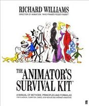 Animators Survival Kit : A Working Manual of Methods, Principles and Formulas for Computer, - WILLIAMS, RICHARD