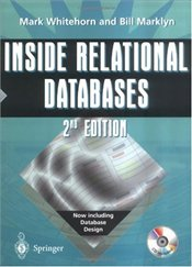 INSIDE RELATIONAL DATABASES +CD-ROM 2e - WHITEHORN, MARK