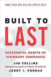 Built to Last : Successful Habits of Visionary Companies  - Collins, Jim