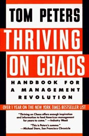 Thriving on Chaos : Handbook for a Management Revolution - Peters, Tom