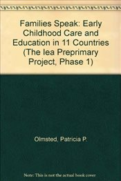 Families Speak : Early Childhood Care and Education in 11 Countries - Olmsted, Patricia P.
