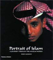 PORTRAIT OF ISLAM : Journey Through the Muslim World - LAURENCE, ROBIN