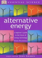 ALTERNATIVE ENERGY : Essential Science - WALISIEWICZ, MAREK