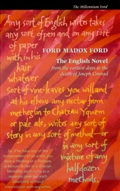 English Novel : From the Earliest Days to the Death of Joseph Conrad - Ford, Ford Madox