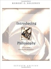 Introducing Philosophy : Text With Integrated Readings - Solomon, Robert C.
