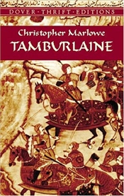 Tamburlaine - Marlowe, Christopher