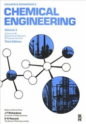 Chemical Engineering Volume 3 : Chemical & Biochemical Reactors & Process Control 3e - PEACOCK, D. G.