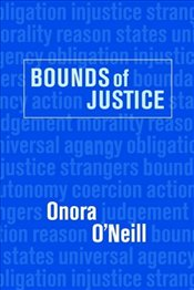 Bounds of Justice - ONeill, Onora