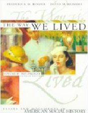 Way We Lived : Essays and Documents in American History Vol 2 : 1865-Present 4e - Binder, Frederick M.