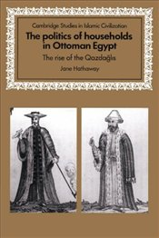 POLITICS OF HOUSEHOLDS IN OTTOMAN EGYPT - Hathaway, Jane