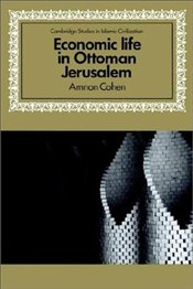 Economic Life in Ottoman Jerusalem - Cohen, Amnon