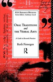 Oral Traditions and the Verbal Arts : A Guide to Research Practices - FINNEGAN, RUTH
