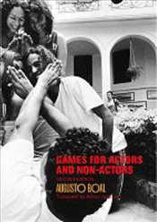 Games for Actors and Non-Actors 2e - Boal, Augusto