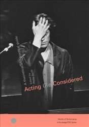 Acting (Re)considered 2e : A Theoretical and Practical Guide - ZARRILLI, PHILLIP