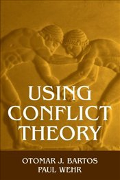 USING CONFLICT THEORY - BARTOS, OTOMAR J.