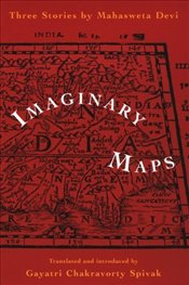 "IMAGINARY MAPS : Three Stories: ""The Hunt"", ""Douloti the Bountiful"", and ""Pterodatyl - Devi, Mahasweta"