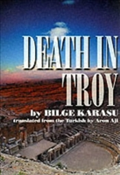 Death in Troy - Karasu, Bilge