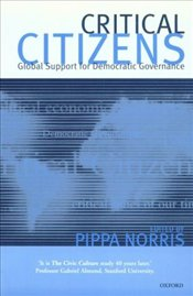 Critical Citizens : Global Support for Democratic Government - Norris, Pippa