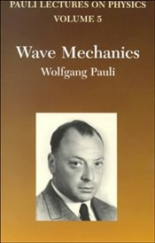 Wave Mechanics : Pauli Lectures on Physics Vol.5 - Pauli, Wolfgang