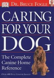 Caring for Your Dog - Fogle, Bruce