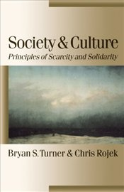 Society and Culture : Scarcity and Solidarity - Turner, Bryan S.