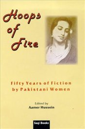 HOOPS OF FIRE : Fifty Years of Fiction by Pakistani Women - HUSSEIN, AAMER