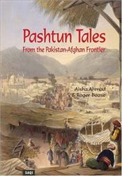 PASHTUN TALES : From the Pakistan-Afghan Frontier - Ahmad, Aisha