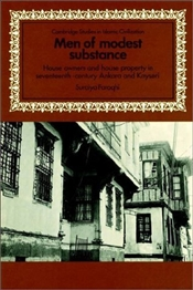 Men of Modest Substance : House Owners and House Property in Seventeenth-Century Ankara - Faroqhi, Suraiya