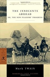 Innocents Abroad : Or the New Pilgrims Progress - Twain, Mark