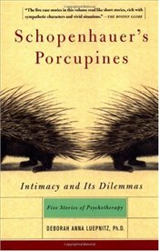 Schopenhauers Porcupines : Intimacy and Its Dilemmas - Luepnitz, Deborah Anna