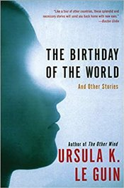 Birthday of the World - Le Guin, Ursula K.