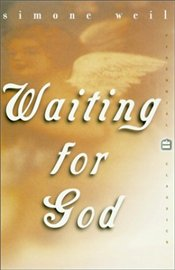 Waiting for God - Weil, Simone
