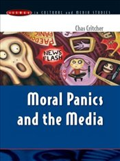 Moral Panics and the Media - CRITCHER, CHAS