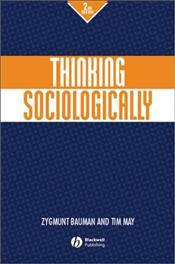 Thinking Sociologically 2e - Bauman, Zygmunt