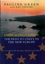 Embracing Cyprus : Path to Unity in the New Europe - GREEN, PAULINE