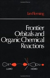 Frontier Orbitals and Organic Chemical Reactions - Fleming, Ian