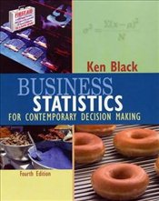 Business Statistics 4E WIE : For Contemporary Decision Making - Black, Ken
