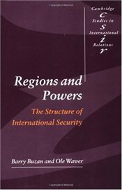Regions and Powers : The Structure of International Security - Buzan, Barry