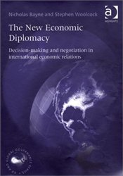 New Economic Diplomacy : Decision Making and Negotiation in International Economic Relations - Bayne, Nicholas