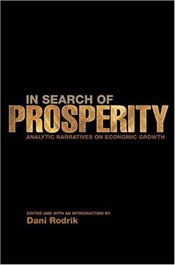 In Search of Prosperity : Analytic Narratives on Economic Growth - Rodrik, Dani